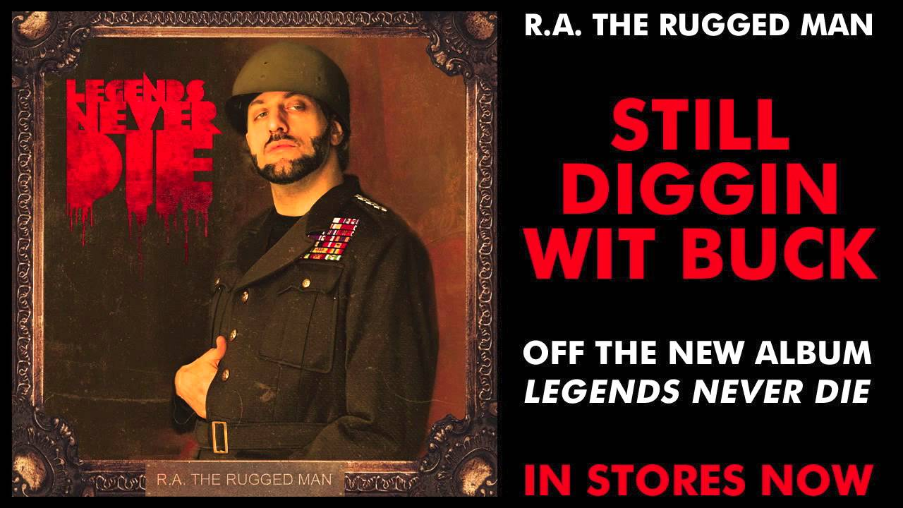 R A The Rugged Man Still Diggin Wit Buck Legends Intro