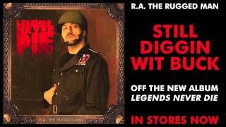 R.A. The Rugged Man - Still Diggin Wit Buck (Legends Intro)