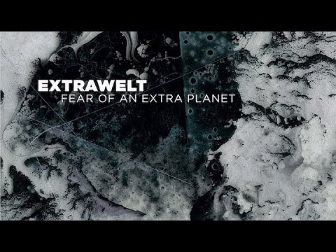 Extrawelt — Fear Of An Extra Planet