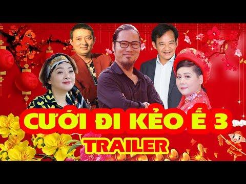 HÀI TẾT 2019 - CƯỚI ĐI KẺO Ế 3 | TRAILER OFFICIAL | Phim Hài Tết Mới Nhất 2019 thumbnail