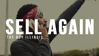 "The Boy Illinois - ""Sell Again"" (UNOFFICIAL) 