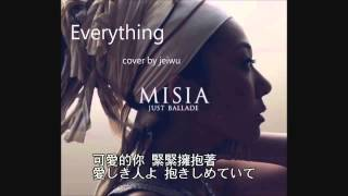 Everything 原唱:MISIA cover by jeiwu