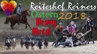 Reiterhof Reiners - Ostern '18 [Heavy Metal]