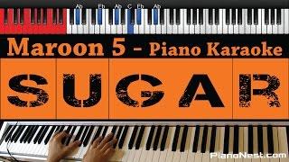 Maroon 5 - Sugar - HIGHER Key (Piano Karaoke / Sing Along)