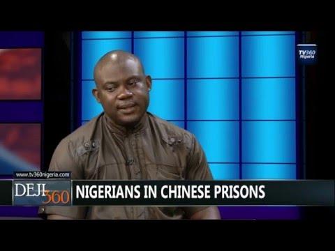 DEJI360 EP 106 Part 3: Nigerians in Chinese prisons