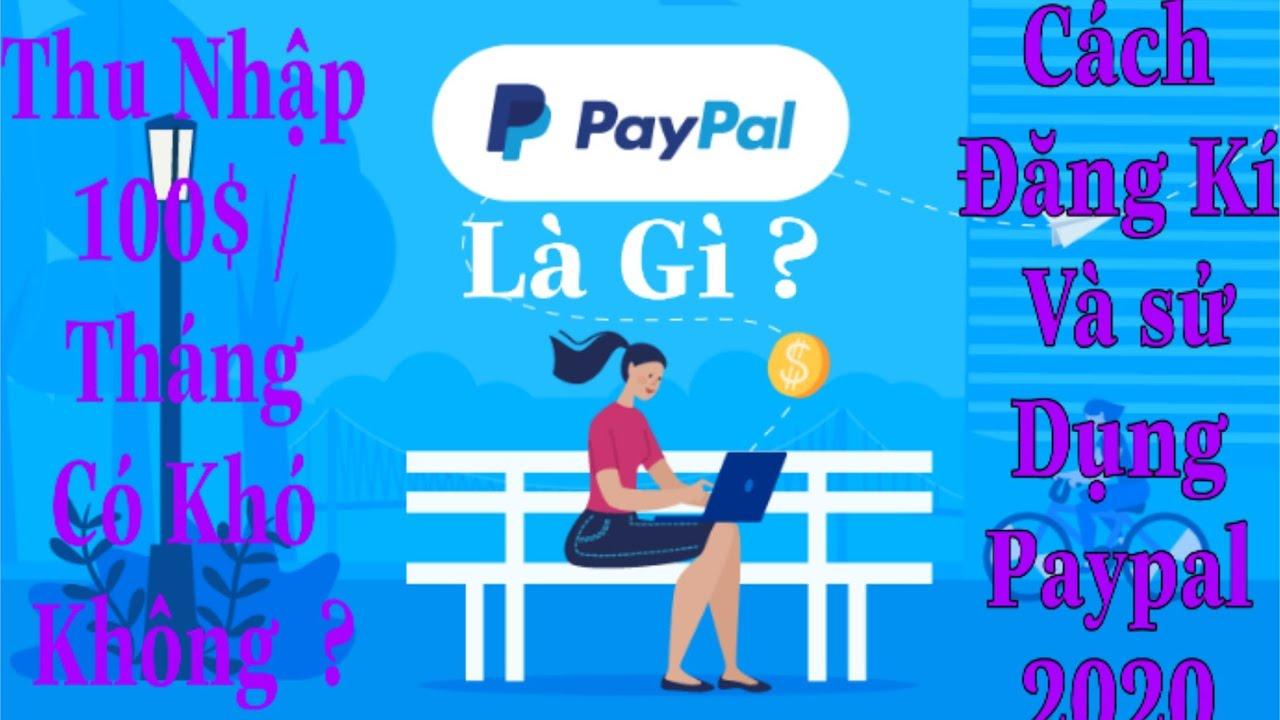 Paypal Là Gì ? Cách Đăng Kí Tài khoản Paypal // Kiếm Tiền online 2020
