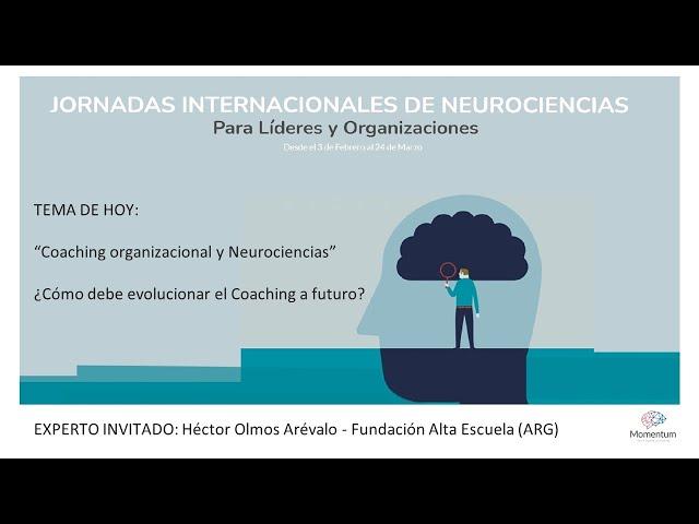 Jornadas Internacionales de Neurociencias para Líderes y Organizaciones - Episodio 5/8