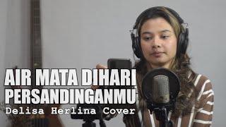 Air Mata Dihari Persandinganmu - Lestari | Delisa Herlina Cover [ Bening Musik ]