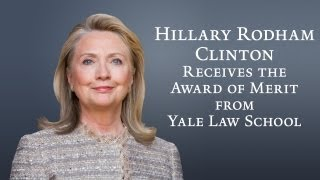 Hillary Rodham Clinton receives Award of Merit from Yale Law School