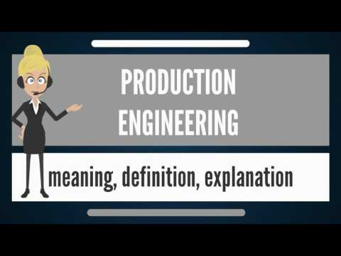 What is PRODUCTION ENGINEERING? What does PRODUCTION ENGINEERING mean?