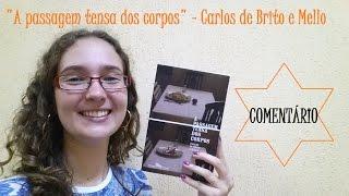 """""""A passagem tensa dos corpos"""" - Carlos de Brito e Mello: COMENTÁRIO"""