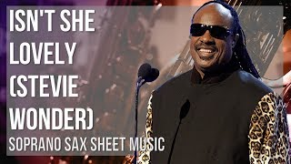 EASY Soprano Sax Sheet Music: How to play Isn't She Lovely by Stevie Wonder