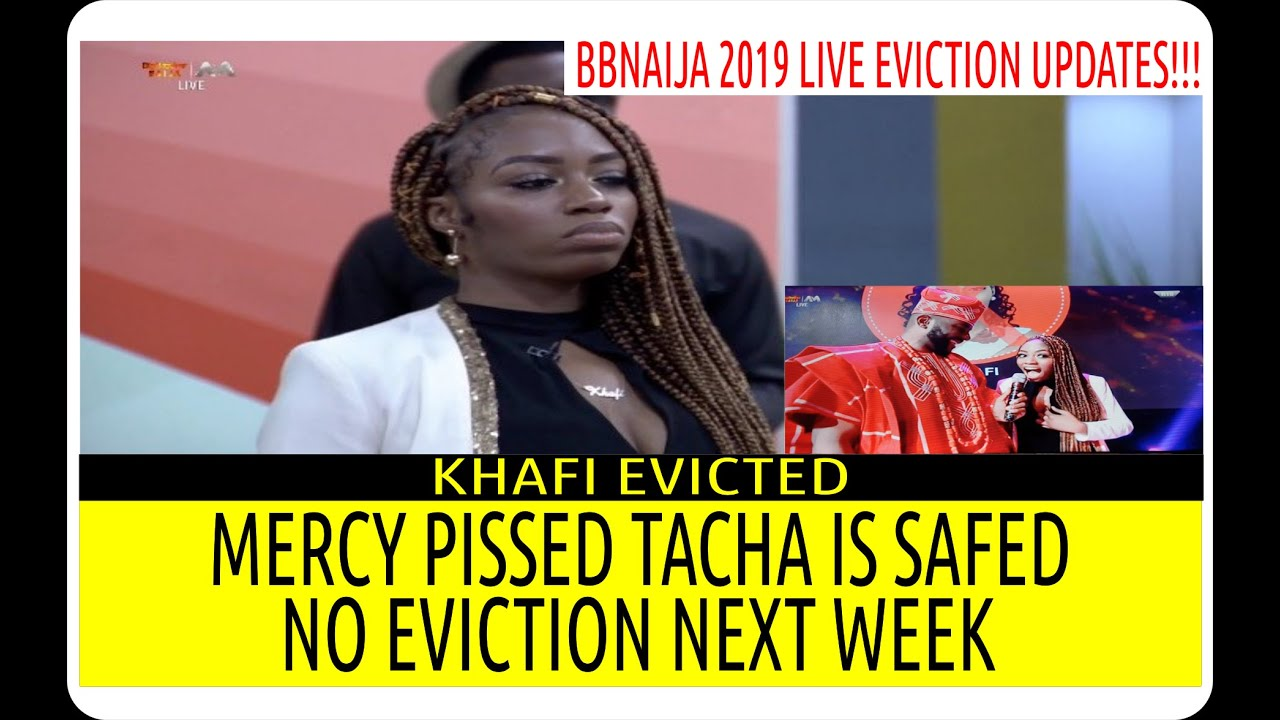 BBNaija 2019 11TH LIVE EVICTION SHOW | KHAFI EVICTED| MERCY PISSED TACHA IS SAFE|NO EVICTION NEXT WK