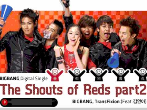 Bigbang & Trans Fixion Ft Kim Yuna - The Shouts Of Reds Part 2