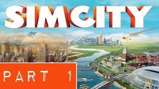 SimCity Gameplay Walkthrough Part 1 (SimCity 5 2013) - No Commentary
