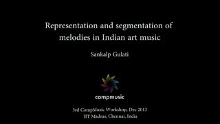 Representation and segmentation of melodies in Indian Art Music