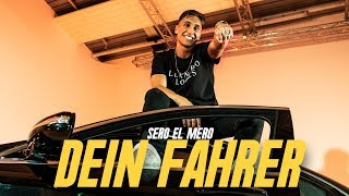 Sero El Mero - Dein Fahrer (Official Video)