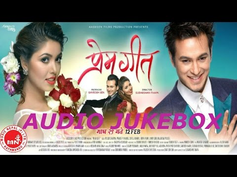 "New Nepali Movie || PREM GEET || "" प्रेमगीत "" Superhit Songs Audio Jukebox"