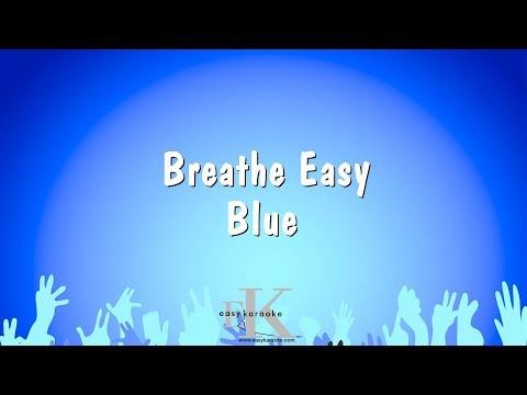 Breathe Easy - Blue (Karaoke Version)