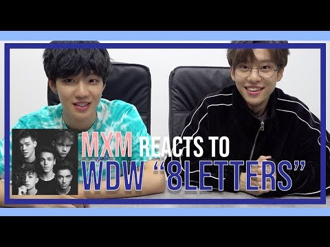 K-POP Boyband, MXM Reacts To WHY DON'T WE '8 Letters' | 6CAST