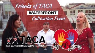 The Autism Community in Action | Friends of TACA - Waterfront Cultivation Event | Joy of Giving