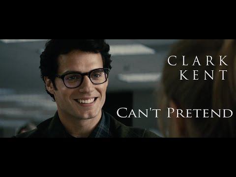 Clark Kent (Superman)  // Can't Pretend
