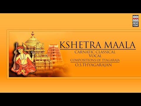 Kshetra  Maala I Audio Jukebox I Carnatic I Vocal I O S Thyagarajan