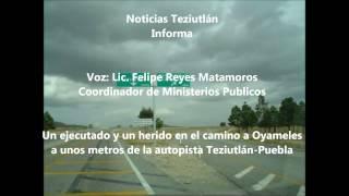 UN EJECUTADO Y UN LESIONADO EN LA AUTOPISTA TEZIUTLAN-PUEBLA