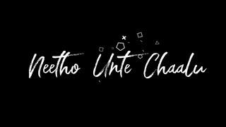 Neetho Unte Chaalu Song WhatsApp Status 💕   Ekkadiki Pothav Chinnavaada Songs   Telugu Love Status