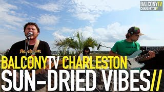 SUN DRIED VIBES - IRIE VIBES (BalconyTV)