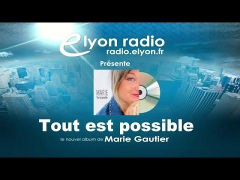 Tout est possible de Marie GAUTIER actuellement en diffusion sur Radio Elyon