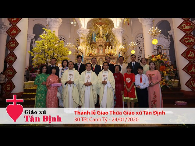 Thánh lễ Giao Thừa Tết  Canh Tý - Giáo xứ Tân Định - 24/01/2020