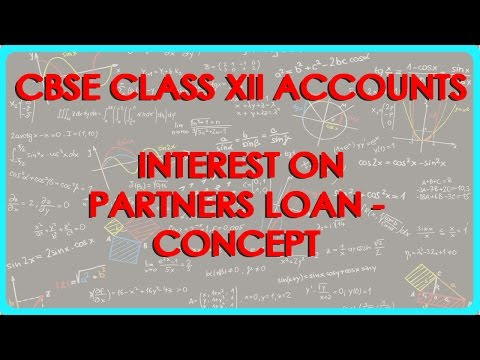 Interest on Partners Loan - Concept | Class XII Accounts CBSE
