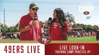 49ers Live Look-in: Day One of #49ersCamp | San Francisco 49ers