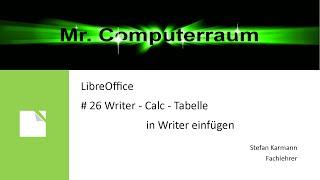 26 Writer - Calc Tabelle in Writer einfügen