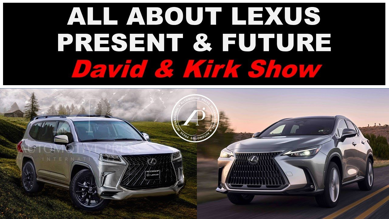 ALL ABOUT LEXUS - THE PAST, PRESENT, & FUTURE - David & Kirk's Collaboration Show!