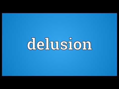 Delusion Meaning