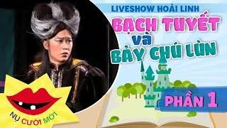 [Liveshow Hoài Linh]Bạch Tuyết Và Bảy Chú Lùn - Phần 1 - Trường Giang nhập vai CHÚ LÙN siêu cute!