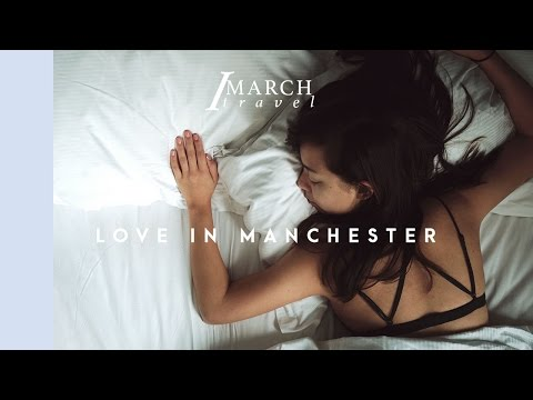 LOVE IN MANCHESTER | Travel Guide