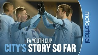 Manchester City: FA YOUTH CUP: CITY'S STORY SO FAR