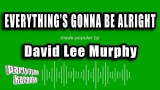 David Lee Murphy - Everything's Gonna Be Alright (Karaoke Version)