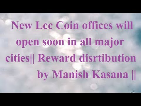 Openings of New LCC coin offices in major Cities || Reward distribution announcement  ||