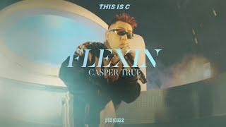 Casper True 卡斯柏 - FLEXIN - THIS IS C ( 2021 Official Live Performance)