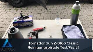 Tornador Gun Z-010S Classic Reinigungspistole Test und Fazit !