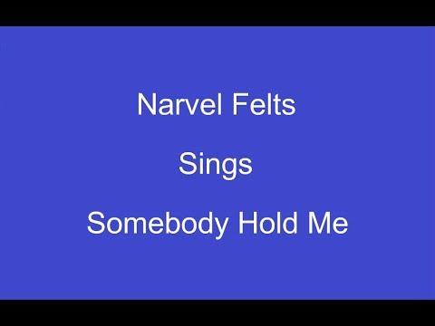 Somebody Hold Me + OnScreen Lyrics---Narvel Felts