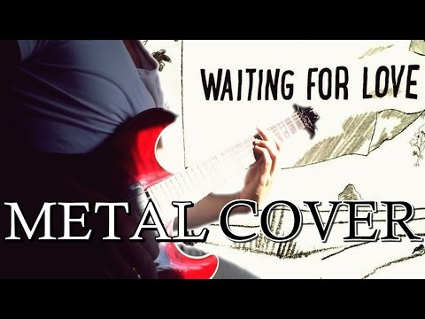 AVICII - WAITING FOR LOVE (Metal Cover)