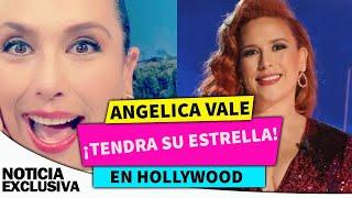 Angélica Vale tendrá su estrella en El Paseo de la Fama de Hollywood.