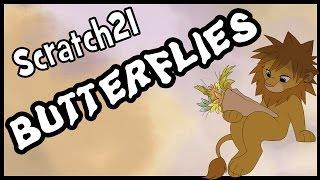 Repeat youtube video Scratch21 - Butterflies [Lyric Video]