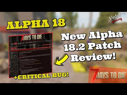 7 Days To Die Alpha 18 | NEW Version - Update To Alpha 18.2! @Vedui42 ✔️