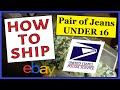 How To Ship a Pair of Jeans UNDER 16 oz. | Easy, Fast & Cheap | USPS First Class Mail Shipping